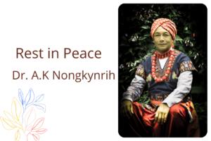 Remembering Dr. A K Nongkynrih